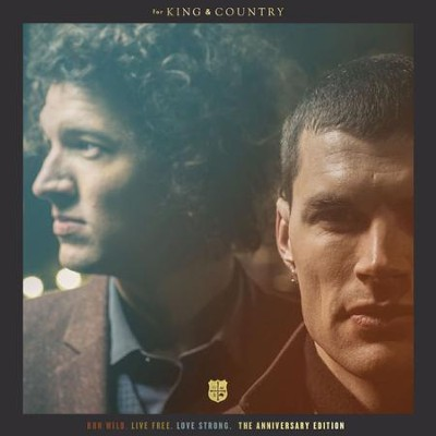 Run Wild. Live Free. Love Strong. Anniversary Edition   -     By: for KING & COUNTRY