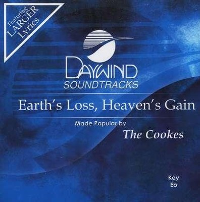 Earth's Loss, Heaven's Gain, Accompaniment CD   -     By: The Cookes