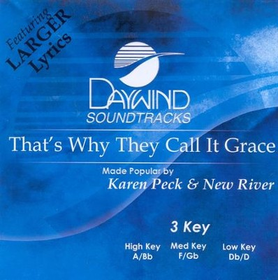 That's Why They Call It Grace, Accompaniment CD   -     By: Karen Peck & New River