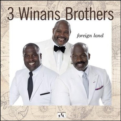 Foreign Land   -     By: 3 Winans Brothers