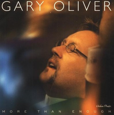 More Than Enough CD   -     By: Gary Oliver