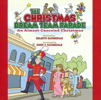 The Christmas Dream Team Parade: An Almost Cancelled Christmas (Listening CD)  -     By: Celeste Clydesdale, David T. Clydesdale