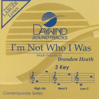 I'm Not Who I Was, Accompaniment CD   -     By: Brandon Heath