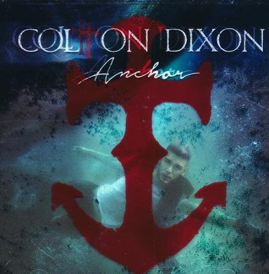 Anchor   -     By: Colton Dixon