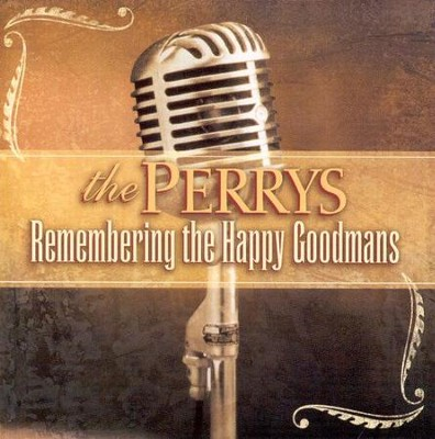 Remembering the Happy Goodmans CD   -     By: The Perrys