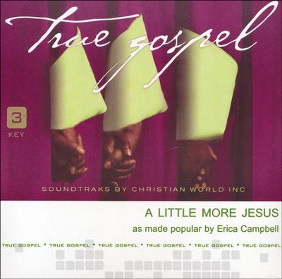 A Little More Jesus, Accompaniment CD   -     By: Erica Campbell