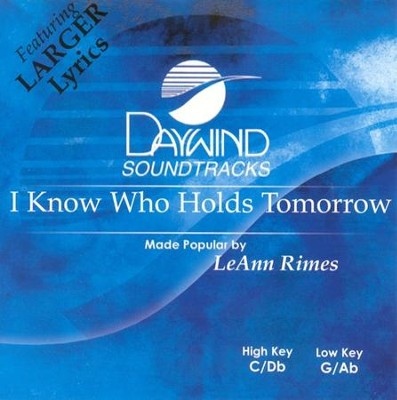 I Know Who Holds Tomorrow, Accompaniment CD   -     By: LeAnn Rimes
