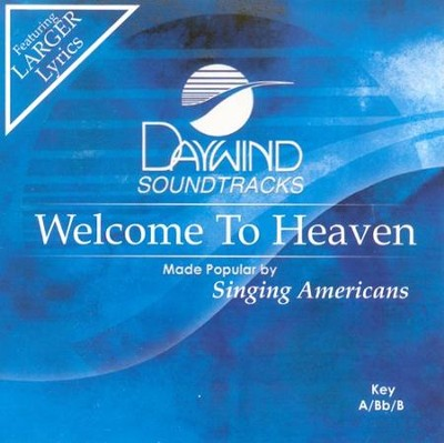 Welcome To Heaven, Accompaniment CD   -     By: Sing America