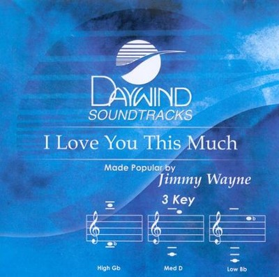 I Love You This Much, Accompaniment CD   -     By: Jimmy Wayne