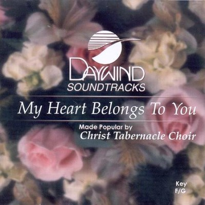 My Heart Belongs to You, Accompaniment CD   -     By: Christ Tabernacle Choir