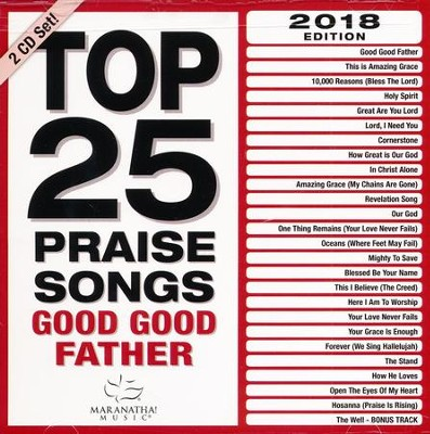 Top 25 Praise Songs Good Good Father   -     By: Maranatha! Music