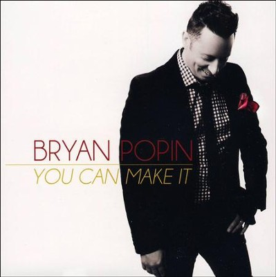 You Can Make It   -     By: Bryan Popin
