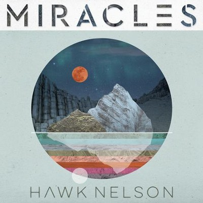 Miracles   -     By: Hawk Nelson