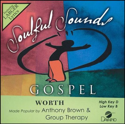 Worth, Accompaniment CD   -     By: Anthony Brown & group therAPy