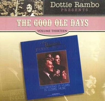 The Good Ole Days, Volume 13 CD   -     By: Dottie Rambo, The Singing Rambos