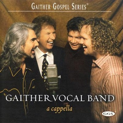 A Cappella CD   -     By: Gaither Vocal Band