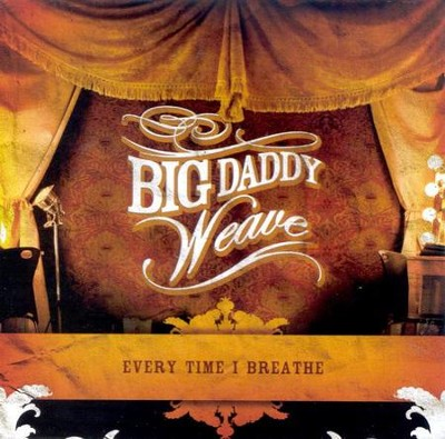 Every Time I Breathe CD   -     By: Big Daddy Weave