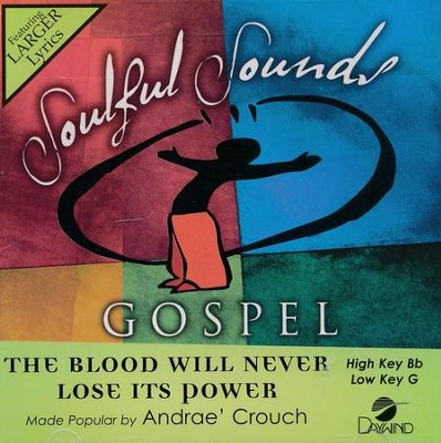 The Blood Will Never Lose It's Power, Accompaniment CD   -     By: Andrae Crouch
