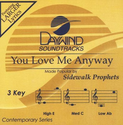 You Love Me Anyway, Accompaniment CD   -     By: Sidewalk Prophets