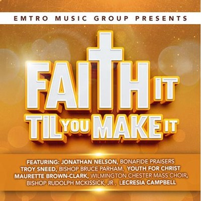 Faith It Til You Make It   -     By: Various Artists