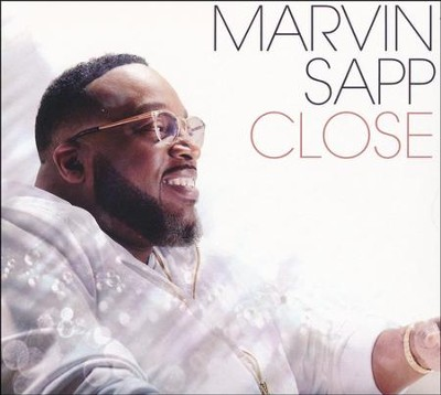 Close   -     By: Marvin Sapp