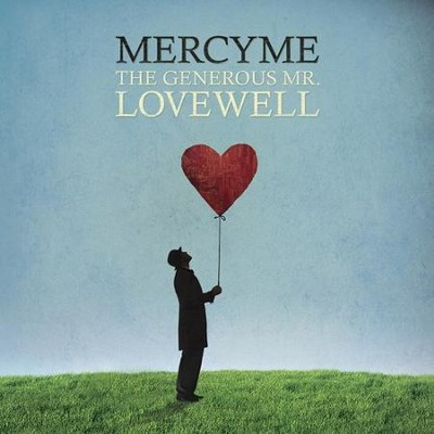 The Generous Mr. Lovewell CD   -     By: MercyMe