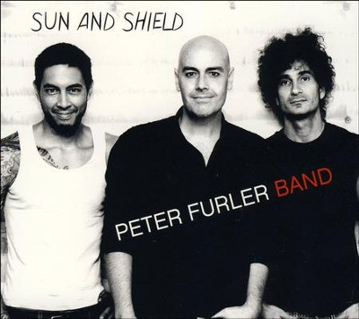 Sun and Shield   -     By: The Peter Furler Band