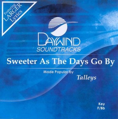 Sweeter As The Days Go By, Accompaniment CD   -     By: The Talleys