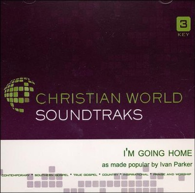 I'm Going Home Accompaniment, CD  -     By: Ivan Parker