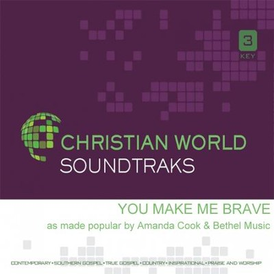 You Make Me Brave, Accompaniment CD   -     By: Amanda Cook and Bethel Music