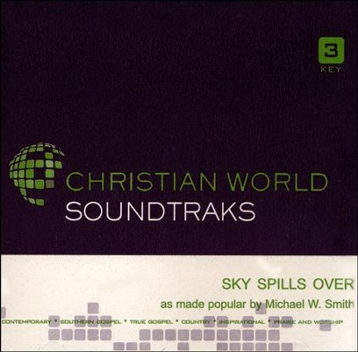 Sky Spills Over, Accompaniment CD   -     By: Michael W. Smith