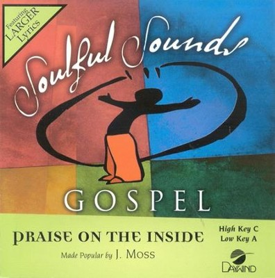 Praise On The Inside, Accompaniment CD   -     By: J Moss