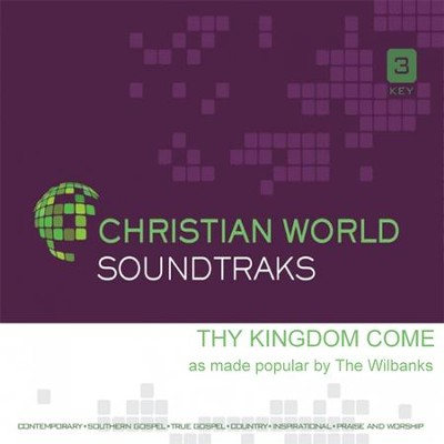 Thy Kingdom Come, Accompaniment CD   -     By: The Wilbanks