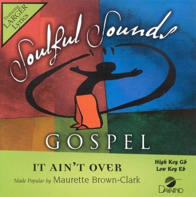 It Ain't Over, Accompaniment CD  -     By: Maurette Brown-Clark