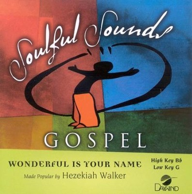 Wonderful Is Your Name, Accompaniment CD   -     By: Hezekiah Walker