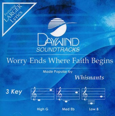 Worry Ends Where Faith Begins, Accompaniment CD   -     By: The Whisnants