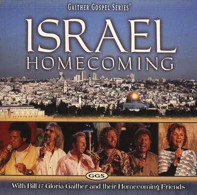 Israel Homecoming CD   -     By: Bill Gaither, Gloria Gaither, Homecoming Friends