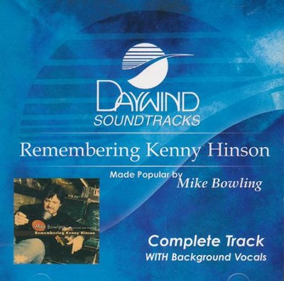 Remembering Kenny Hinson, (Complete Track) Accompaniment CD   -     By: Mike Bowling