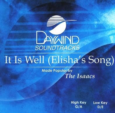It Is Well (Elisha's Song), Accompaniment CD   -     By: The Isaacs