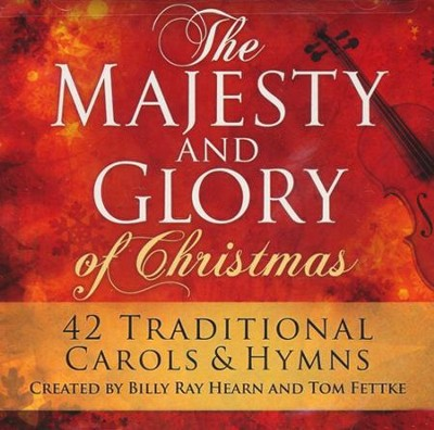 The Majesty And Glory of Christmas   -     By: Billy Ray Hearn, Tom Fettke