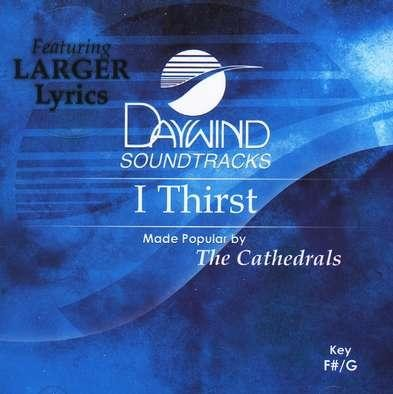 I Thirst, Accompaniment CD   -     By: The Cathedrals