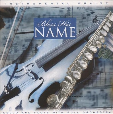 Instrumental Praise: Bless His Name CD   -