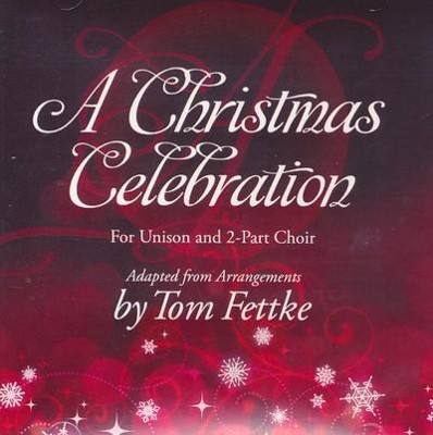 A Christmas Celebration-For Unison and 2-Part Choir   -