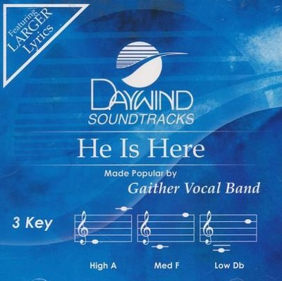He is Here, Accompaniment CD   -     By: Gaither Vocal Band