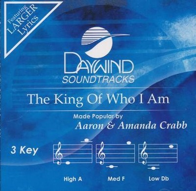 The King of Who I Am, Accompaniment CD   -     By: Aaron Crabb, Amanda Crabb