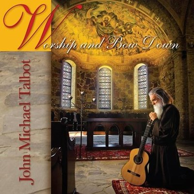 Worship and Bow Down CD   -     By: John Michael Talbot