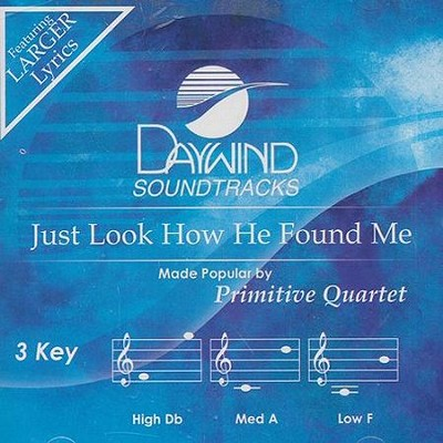 Just Look How He Found Me Accompaniment, CD  -     By: The Primitive Quartet