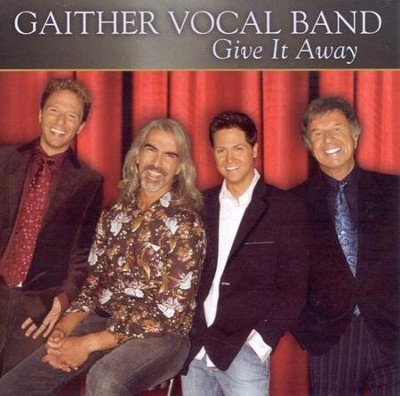 Give It Away CD   -     By: Gaither Vocal Band