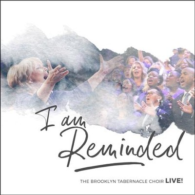 I Am Reminded   -     By: The Brooklyn Tabernacle Choir