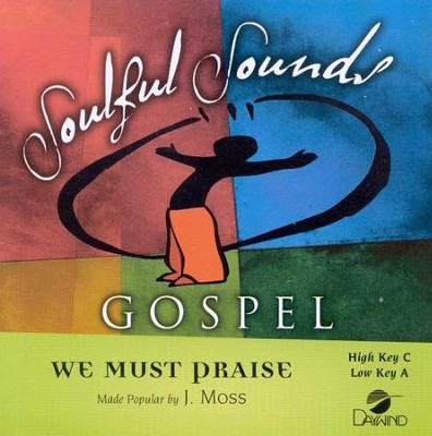 We Must Praise, Accompaniment CD   -     By: J Moss
